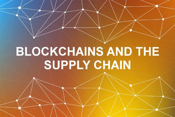 Blockchains: revolutionising the supply chain