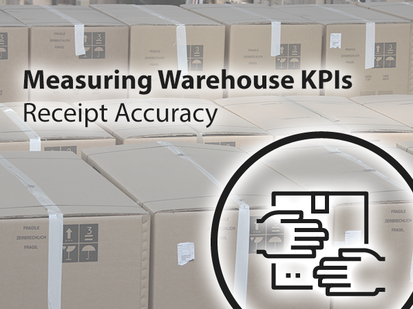 Warehouse KPIs receipt accuracy